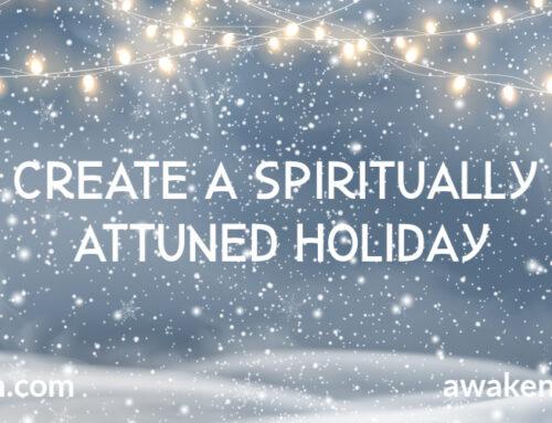 Tips for a Spiritually Attuned Holiday